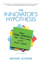 The innovator's hypothesis : how cheap experiments are worth more than good ideas