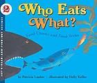 Who eats what? : food chains and food webs