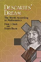 Descartes' dream : the world according to mathematics