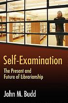Self-examination : the present and future of librarianship
