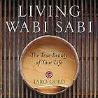 Living wabi sabi : the true beauty of your life