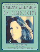 Marianne Williamson on simplicity