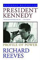President Kennedy : profile of power