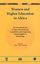 Women and higher education in Africa : reconceptualizing gender-based human capabilities and upgrading human rights to knowledge