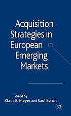 Acquisition strategies in European emerging markets
