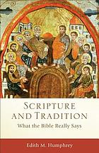 Scripture and tradition : what the Bible really says