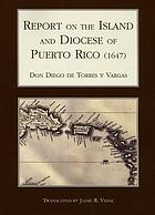Report on the island & Diocese of Puerto Rico (1647)