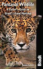Pantanal wildlife : a visitor's guide to Brazil's great wetland