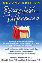 Reconcilable Differences, Second Edition : Rebuild Your Relationship by Rediscovering the Partner You Love--without Losing Yourself.