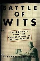 Battle of wits : the complete story of codebreaking in World War II