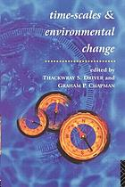 Timescales & Environmental Change