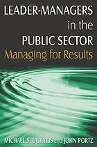 Leader-managers in the public sector : managing for results