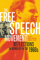 The Free Speech Movement : reflections on Berkeley in the 1960s