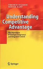 Understanding competitive advantage : the importance of strategic congruence and integrated control