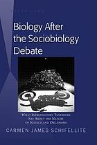 Biology after the sociobiology debate : what introductory textbooks say about the nature of science and organisms