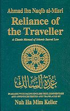 Reliance of the traveller : the classic manual of Islamic sacred law ʻUmdat al-salik