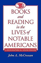 Books and reading in the lives of notable Americans : a biographical sourcebook