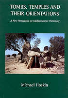Tombs, temples and their orientations : a new perspective on Mediterranean prehistory