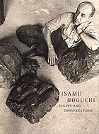Isamu Noguchi : essays and conversations