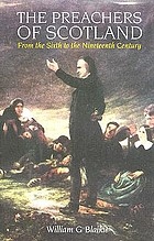 The preachers of Scotland : from the sixth to the nineteenth century