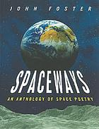 Spaceways : an anthology of space poetry