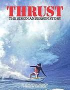 Thrust : the Simon Anderson story
