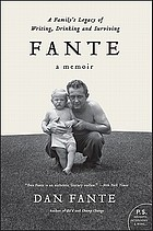 Fante : a family's legacy of writing, drinking, and surviving