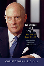 Routines and orgies : the life of Peter Cundill, financial genius, philosopher, and philanthropist