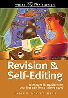 Revision & self-editing : techniques for transforming your first draft into a finished novel
