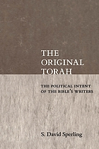The original Torah : the political intent of the Bible's writers