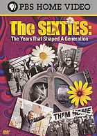 The sixties : the years that shaped a generation