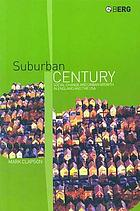 Suburban century : social change and urban growth in England and the United States