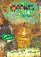 The Windigo's return : a North Woods story