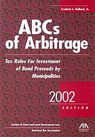ABCs of arbitrage : tax rules for investment of bond proceeds by municipalities