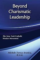 Beyond charismatic leadership : the New York Catholic Worker Movement