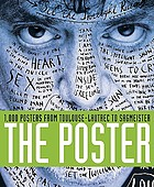 The poster : 1,000 posters from Toulouse-Lautrec to Sagmeister
