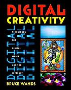 Digital creativity : techniques for digital media and the internet