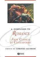 A companion to romance : from classical to contemporary