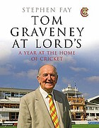 Tom Graveney at Lord's : a year at the home of cricket