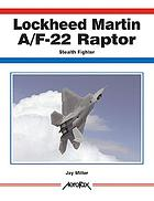 Lockheed Martin F/A-22 Raptor : stealth fighter