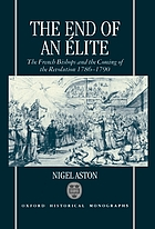 The end of an élite : the French bishops and the coming of the revolution, 1786-1790