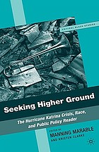 Seeking higher ground : the Hurricane Katrina crisis, race, and public policy reader