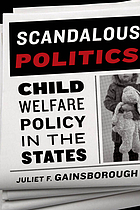Scandalous politics : child welfare policy in the States