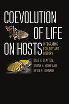 Coevolution of life on hosts : integrating ecology and history