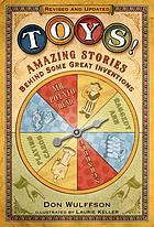 Toys! : amazing stories behind some great inventions