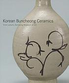 Modern tradition : Korean Buncheong ceramics from the Leeum Collection