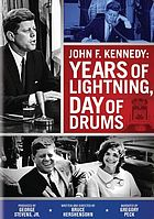 John F Kennedy : years of lightning, day of drums