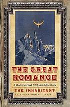 The great romance : a rediscovered utopian adventure