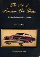 The art of American car design : the profession and personalities :