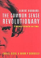 The common sense revolutionary : a business vision for our times